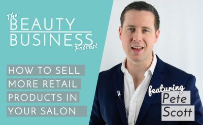 \How to Sell More Retail Products in Your Salon with Pete Scott Image\