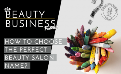 How to Choose the Perfect Beauty Salon Name Podcast Edition