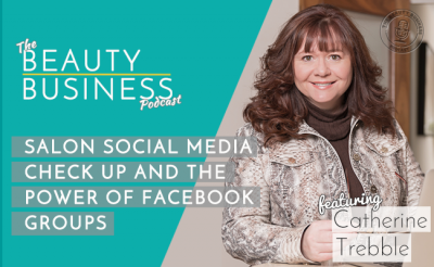 Episode 29: Salon Social Media Check Up and The Power of Facebook Groups with Catherine Trebble image