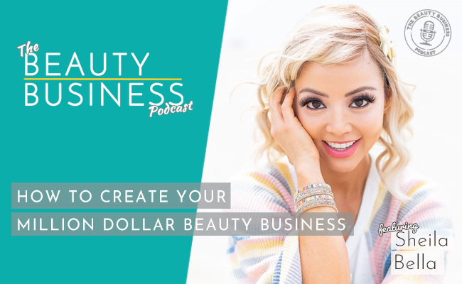 BBP 087 : How to Create Your Million Dollar Beauty Business with Sheila Bella